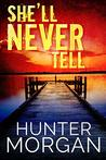 She'll Never Tell: A Romantic Suspense Thriller (Albany Beach Murders Book 1)