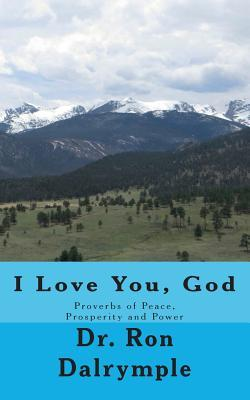 I Love You, God: Proverbs of Peace, Prosperity and Power for the Third Millenium