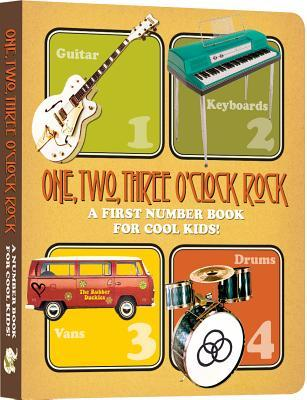 One, Two, Three O'Clock, Rock: A First Number Book for Cool Kids