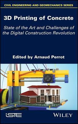 3D Printing of Concrete: State of the Art and Challenges of the Digital Construction Revolution