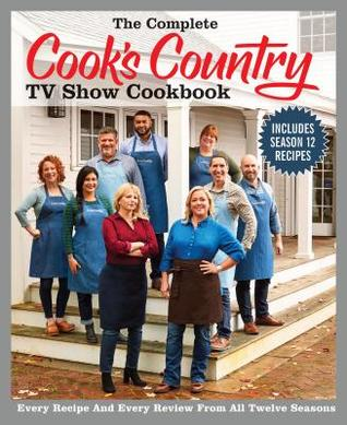 The Complete Cook's Country TV Show Cookbook 12th Anniversary Edition