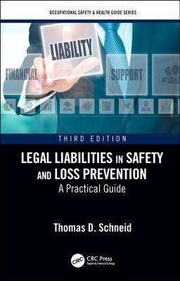 Legal Liabilities in Safety and Loss Prevention: A Practical Guide, Third Edition