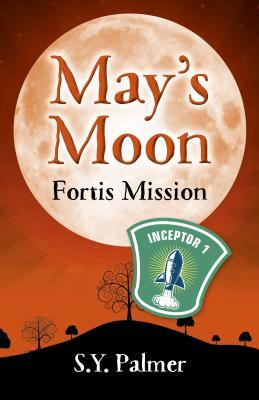 May's Moon: Fortis Mission: Book II
