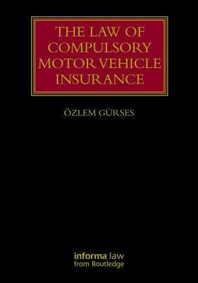 The Law of Motor Vehicle Insurance