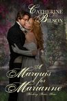 A Marquis For Marianne by Catherine Bilson