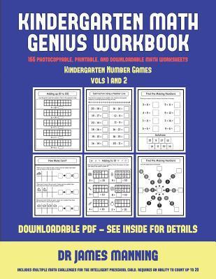 Kindergarten Number Games (Kindergarten Math Genius): This Book Is Designed for Preschool Teachers to Challenge More Able Preschool Students: Fully Copyable, Printable, and Downloadable