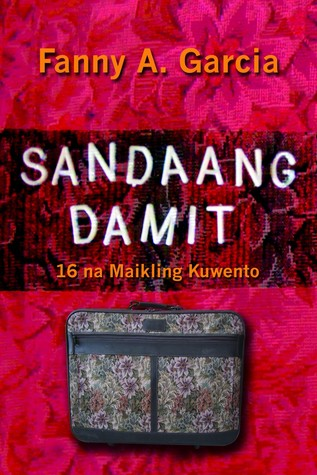 Sandaang Damit At Iba Pang Maikling Kuwento by Fanny A  Garcia