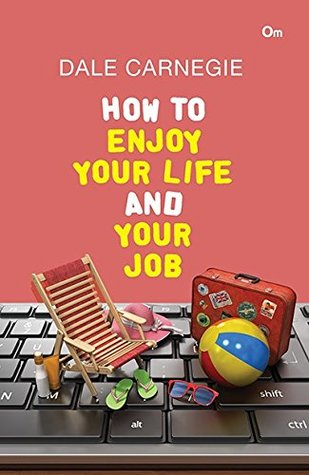 How to Enjoy Your Life and Your Job [Paperback] [Jan 01, 2016]