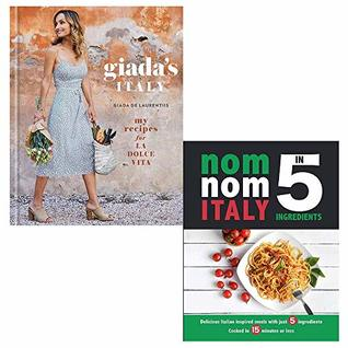 Giadas Italy [Hardcover], Nom Nom Italy In 5 Ingredients 2 Books Collection Set