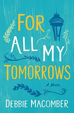 For All My Tomorrows: A Novel