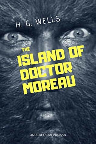 The island of Doctor Moreau (Annotated with Literary critique)
