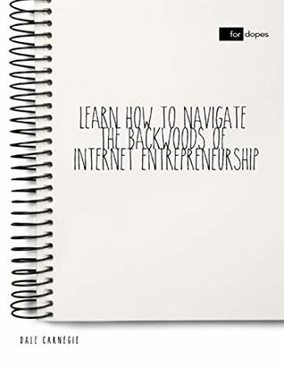 Learn How to Navigate the Backwoods of Internet Entrepreneurship