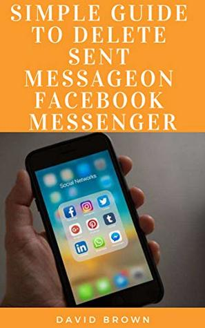 Simple Guide To Delete Sent Message On Facebook Messenger