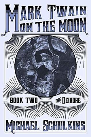 Mark Twain on the Moon Book Two: The Deirdre