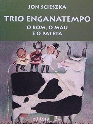 O Trio Enganatempo - O Bom Mau E O Pateta