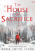 The House of Sacrifice by Anna Smith Spark