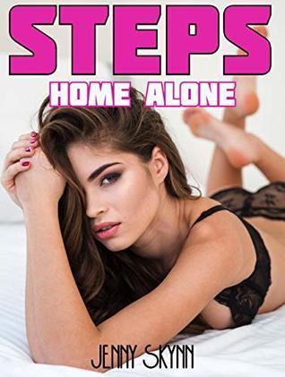 STEPS - Home Alone: A Sexy Taboo Treat