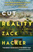 Cut Reality by Zack Hacker