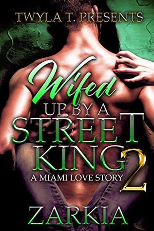 Wifed Up By A Street King 2: A Miami Love Story
