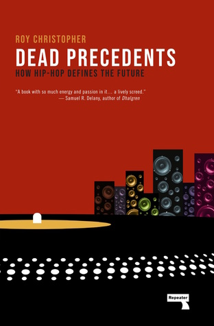 Dead Precedents: How Hip-Hop Defines the Future