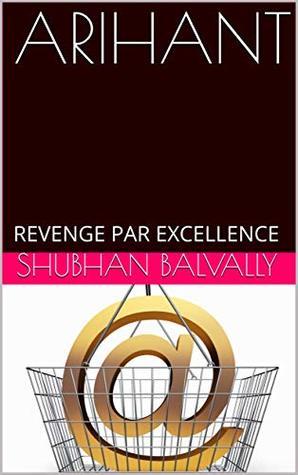 ARIHANT: REVENGE PAR EXCELLENCE