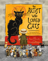 The Artist Who Loved Cats: The Inspiring Tale of Theophile Alexandre Steinlen