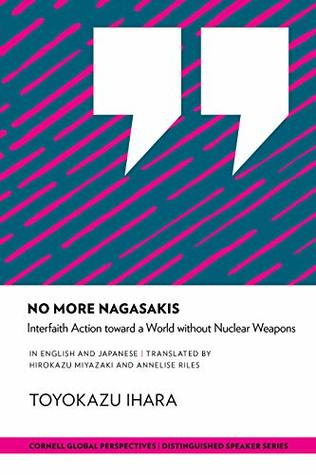 No More Nagasakis: Interfaith Action toward a World without Nuclear Weapons (Distinguished Speaker Series)