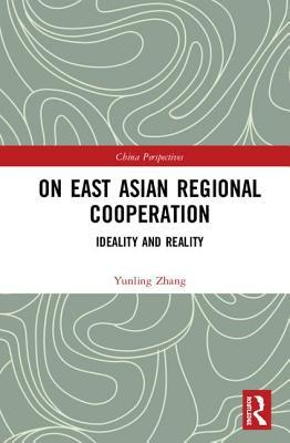On East Asian Regional Cooperation: Ideality and Reality