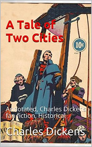 A Tale of Two Cities: Annotated, Charles Dickens fan fiction, Historical