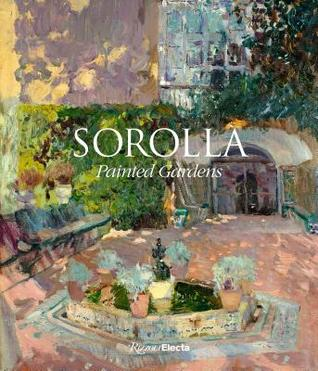 Sorolla: Painted Gardens