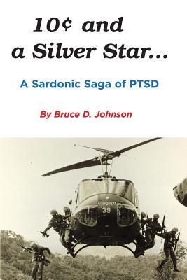10 Cents and a Silver Star . . . a Sardonic Saga of Ptsd