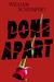 Done Apart by William Schumpert