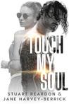 Touch My Soul - A Novella