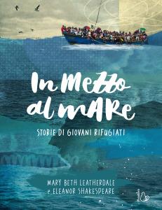 In mezzo al mare. Storie di giovani rifugiati