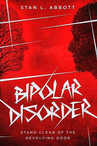 Bipolar Disorder: Stand Clear Of The Revolving Door (Mental Health Book 1)