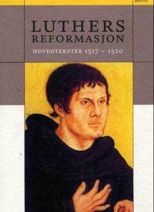 Luthers reformasjon: Hovedtekster 1517-1520