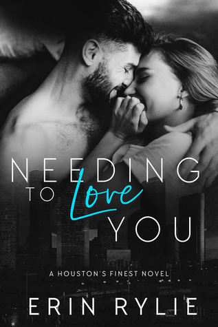 Needing To Love You by Erin Rylie
