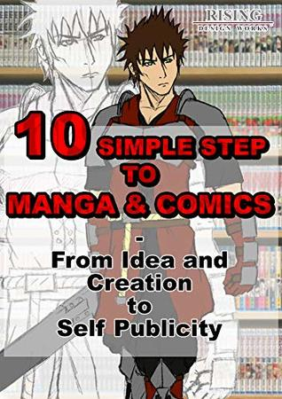 10 Simple Steps to Manga and Comics - From Idea and Creation to Self Publicity | How to Create your own Manga / Comic Book for Beginners | Start Sell Manga Books, Comics, and Webcomics right away