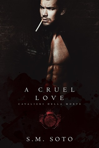 A Cruel Love by S.M. Soto