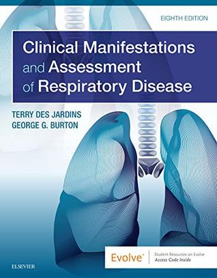 Clinical Manifestations & Assessment of Respiratory Disease E-Book