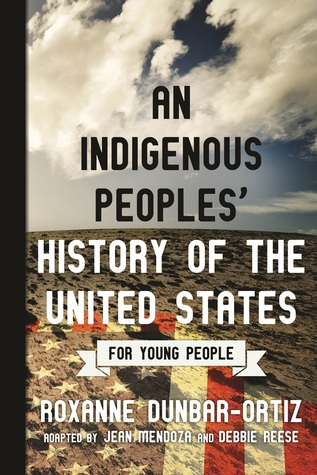 An Indigenous Peoples' History of the United States for Young People (ReVisioning American History for Young People Book 2)
