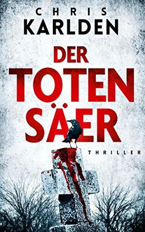 Der Totensäer: Thriller (Ein Speer-und-Bogner-Thriller, Band 2)