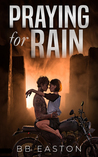 Praying for Rain (Praying for Rain Trilogy, #1)
