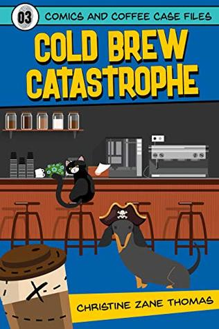 Cold Brew Catastrophe (Comics and Coffee Case Files Book 3)