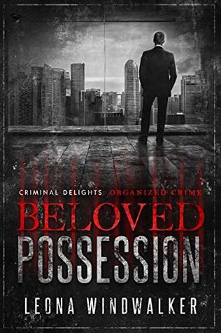 Beloved Possession - Criminal Delights: Organized Crime