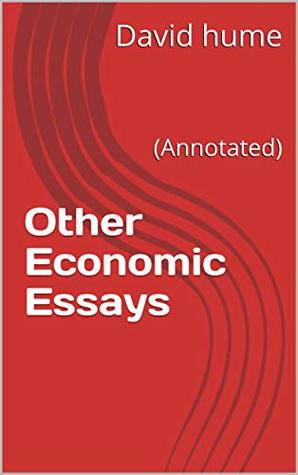 Other Economic Essays: (Annotated)