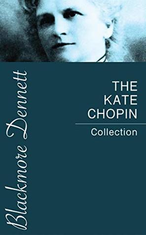 The Kate Chopin Collection