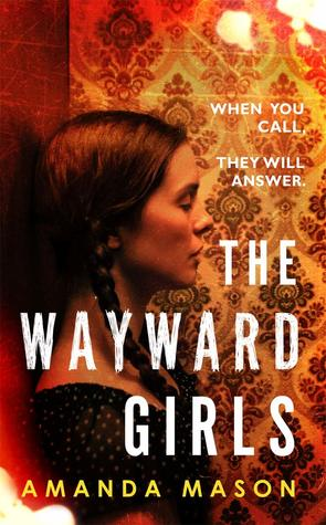 The Wayward Girls by Amanda Mason