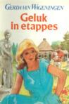 Geluk in etappes by Gerda van Wageningen