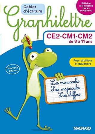 Cahier d'écriture Graphilettre CE2-CM1-CM2 de 8 à 11 ans : Les minuscules, les majuscules et les chiffres